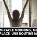 Couverture de l'article sur le Miracle Morning et la routine matinale