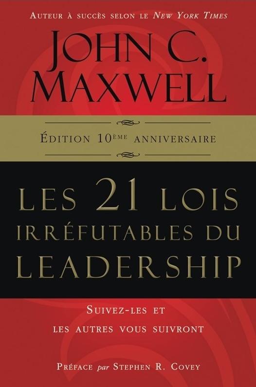 Couverture livre Les 21 lois irrefutables du leadership